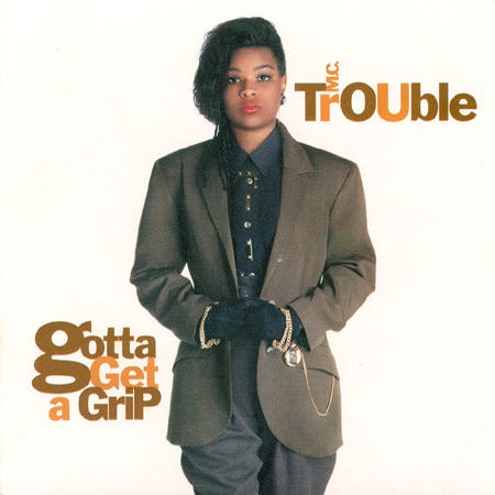 MC-Trouble_Gotta-Get-A-Grip