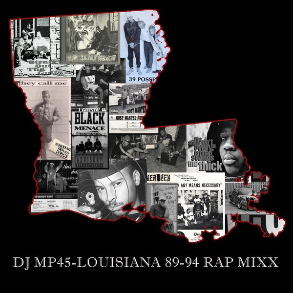 DJ MP45 - Louisiana 89-94 Rap Mixx