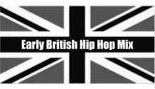 Early British Hip Hop Mix 330