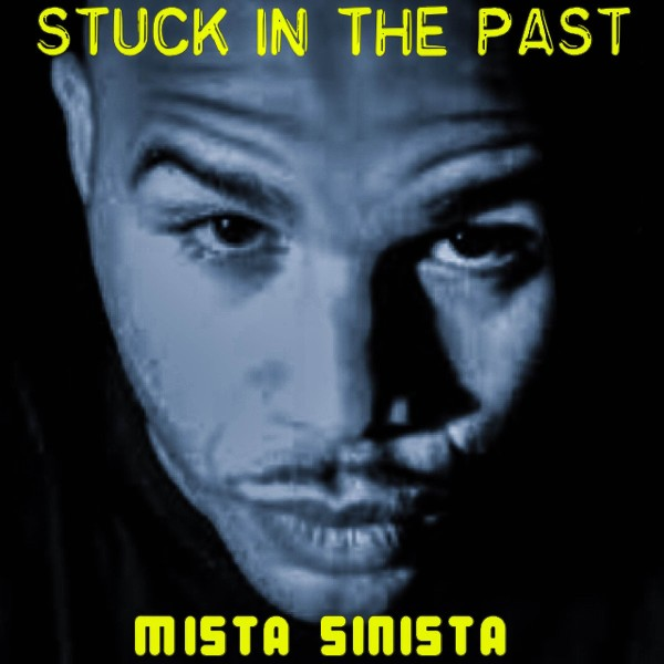 Mista Sinista Stuck In The Past Cover 600