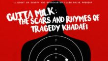 gutta-milk-the-scars-and-rhymes-of-tragedy-khadafi-340